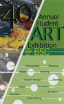 40th Annual Student Art Exhibition @ BSC