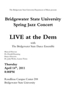 Bridgewater State University Spring Jazz Concert: Live at the Dem (April 2011) by Bridgewater State University Jazz Ensemble, Bridgewater State University Dance Ensemble, and Salil Sachdev