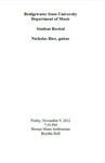 Student Recital: Nicholas Rice, Guitar (November 9, 2012) by Nicholas Rice, James Davidson, and Meghan Foley