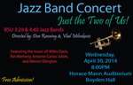 Jazz Bands Concert: Just the Two of Us (April 30, 2014)