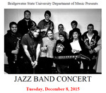 BSU Jazz Concert (December 8, 2015) by Bridgewater State University Jazz Band