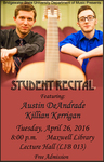 Student Recital: Austin DeAndrade and Killian Kerrigan (April 26, 2016)